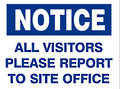 Sign: All Visitors Please Report To Site Office